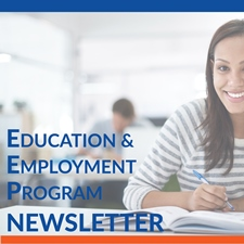 Education and Employment Program Newsletter